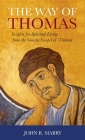 Way of Thomas: Insights for Spiritual Living from the Gnostic Gospel of Thomas Cover Image