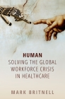 Human: Solving the Global Workforce Crisis in Healthcare Cover Image