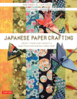 Japanese Paper Crafting: Create 17 Paper Craft Projects & Make Your Own Beautiful Washi Paper Cover Image