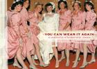 You Can Wear It Again: A Celebration of Bridesmaids' Dresses Cover Image