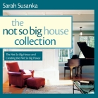The Not So Big House Collection, 2-Volume Set: The Not So Big House and Creating the Not So Big House Cover Image