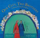 One City, Two Brothers: A Story from Jerusalem Cover Image