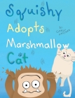 Squishy Adopts Marshmallow Cat Cover Image