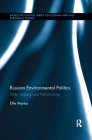 Russian Environmental Politics: State, Industry and Policymaking Cover Image