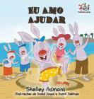 Eu Amo Ajudar: I Love to Help- Brazilian Portuguese book for kids (Portuguese Bedtime Collection) Cover Image