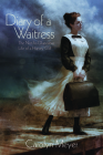 Diary of a Waitress: The Not-So-Glamorous Life of a Harvey Girl Cover Image