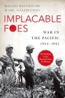 Implacable Foes: War in the Pacific, 1944-1945 Cover Image