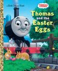 Thomas and the Easter Eggs (Thomas & Friends) (Little Golden Book) Cover Image