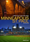 Minneapolis-St. Paul: A Photo Tour of the Twin Cities Cover Image
