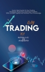 Day Trading 101: Quick Start Guide To Day Trading Strategies. Build Your Financial Freedom With Limited Capital And Without Prior Knowl Cover Image
