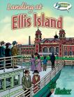 Landing at Ellis Island: Illustrated History Cover Image