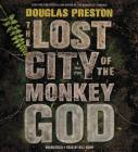 The Lost City of the Monkey God: A True Story Cover Image