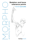Morpho: Skeleton and Bone Reference Points: Anatomy for Artists Cover Image