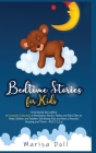Bedtime Stories for Kids: A Complete Collection of Meditation Stories, Fables and Fairy Tales to Help Children and Toddlers Fall Asleep Fast and Cover Image