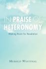 In Praise of Heteronomy: Making Room for Revelation (Philosophy of Religion) Cover Image