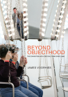 Beyond Objecthood: The Exhibition as a Critical Form Since 1968 Cover Image