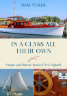 In a Class All Their Own: Unique and Historic Boats of New England Cover Image