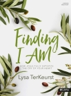 Finding I Am - Bible Study Book: How Jesus Fully Satisfies the Cry of Your Heart Cover Image