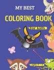 my best coloring book for kids ages 4 - 8: animals coloring book for kids & toddlers & preschoolers & Kindergarten Cover Image
