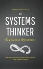 The Systems Thinker - Dynamic Systems: Make Better Decisions and Find Lasting Solutions Using Scientific Analysis. Cover Image