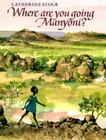 Where Are You Going, Manyoni? Cover Image