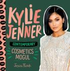 Kylie Jenner: Contemporary Cosmetics Mogul Cover Image