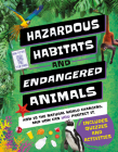 Hazardous Habitats & Endangered Animals: How Is the Natural World Changing, and How Can You Help? Cover Image