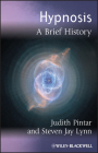 Hypnosis: A Brief History (Blackwell Brief Histories of Psychology #8) Cover Image