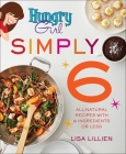 Hungry Girl Simply 6: All-Natural Recipes with 6 Ingredients or Less Cover Image