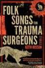 Folk Songs for Trauma Surgeons: Stories Cover Image