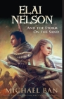 Elai Nelson and the Storm on the Sand Cover Image