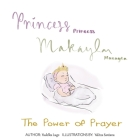 Princess Makayla: The Power of Prayer Cover Image