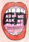 Ask Me, Ask Me, Ask Me: Random Questions for Awesome Conversations Cover Image