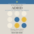 If Your Adolescent Has ADHD Lib/E: An Essential Resource for Parents Cover Image