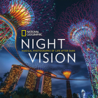National Geographic Night Vision: Magical Photographs of Life After Dark Cover Image