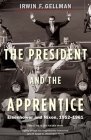 The President and the Apprentice: Eisenhower and Nixon, 1952-1961 Cover Image