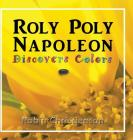 Roly Poly Napoleon Discovers Colors Cover Image