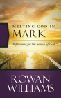 Meeting God in Mark: Reflections for the Season of Lent Cover Image