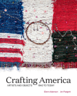 Crafting America: Artists and Objects, 1940 to Today Cover Image