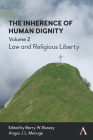 The Inherence of Human Dignity: Law and Religious Liberty, Volume 2 Cover Image