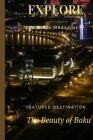 Explore Travel Magazine The Beauty Of Baku Cover Image