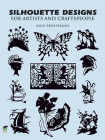 Silhouette Designs for Artists and Craftspeople (Dover Pictorial Archives) Cover Image