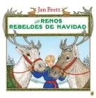 Los renos rebeldes de Navidad (Spanish Edition) Cover Image