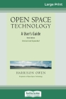 Open Space Technology: A User's Guide (16pt Large Print Edition) Cover Image