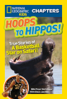 National Geographic Kids Chapters: Hoops to Hippos!: True Stories of a Basketball Star on Safari (NGK Chapters) Cover Image
