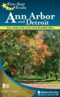 Five-Star Trails: Ann Arbor and Detroit: Your Guide to the Area's Most Beautiful Hikes Cover Image
