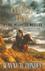 The Coldest Trail: A Lone McGantry Western Cover Image
