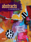 Abstracts In Acrylic and Ink: A Playful Painting Workshop Cover Image