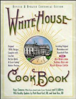 White House Cookbook Revised & Updated Centennial Edition: Original 1890's Recipes Complete with Low-Fat, No-Fat, Quick & Great-Tasting Modern Versions, Cover Image