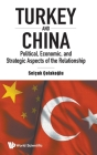 Turkey and China: Political, Economic, and Strategic Aspects of the Relationship Cover Image